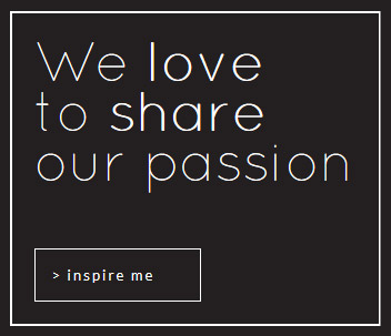 We love to share our passion
